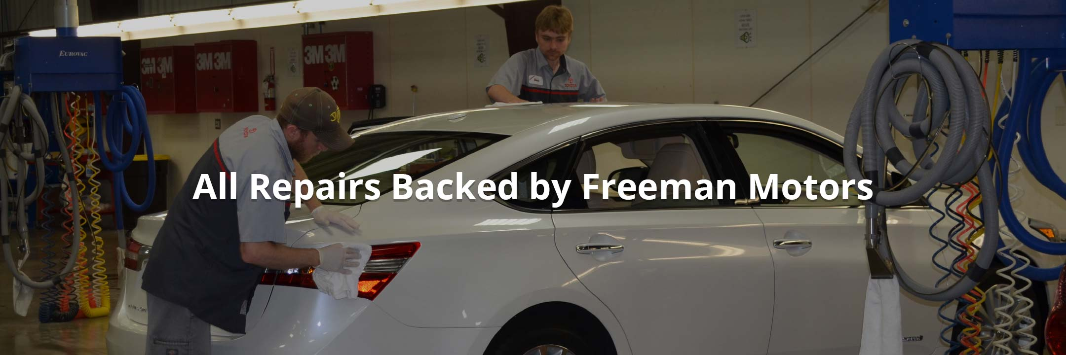 All Repairs Backed by Freeman Motors